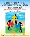 Collaboration, Consultation and Teamwork for Students With Special Needs (7TH 13 Edition)