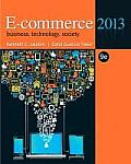 E-commerce 2013: Business, Technology, Society (9TH 13 - Old Edition)