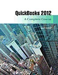 Quickbooks Pro 2012: Complete Course - With CD (13 Edition)