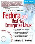 Practical Guide to Fedora & Red Hat Enterprise Linux 6th Edition