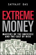 Extreme Money Masters of the Universe & the Cult of Risk