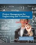 Project Management For Engineering & Technology