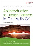 Introduction To Design Patterns in C++ With QT (2ND 12 Edition)