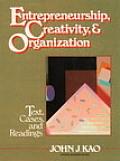 Entrepreneurship Creativity & Organization Text Cases & Readings