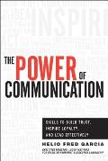 Power of Communication Skills to Build Trust Inspire Loyalty & Lead Effectively
