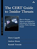 The CERT Guide to Insider Threats: How to Prevent, Detect, and Respond to Information Technology Crimes (Theft, Sabotage, Fraud), 1/e