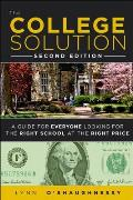 The College Solution: A Guide for Everyone Looking for the Right School at the Right Price Cover