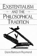 Existentialism and the Philosophical Tradition (91 Edition)