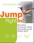 Jump Right In Essential Computer Skills Using Microsoft Office 2010