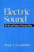 Electric Sound : the Past and Promise of Electronic Music (97 Edition)