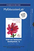 Child and Adolescent Development Student Access Code Includes Pearson eText (myeducationlab)