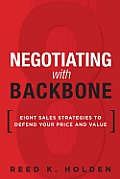 Negotiating with Backbone Eight Sales Strategies to Defend Your Price & Value