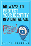 50 Ways to Protect Your Identity in a Digital Age New Financial Threats You Need to Know & How to Avoid Them