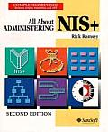 All About Administering Nis+ 2ND Edition