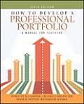 How To Develop a Professional Portfolio (6TH 14 Edition)