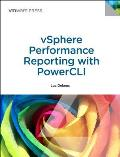 Vsphere Performance Reporting with Powercli: Automating Vsphere Performance Reports (Vmware Press Technology)