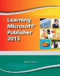 Learning Microsoft Publisher 2013, Student Edition