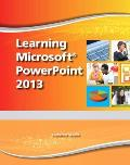 Learning Microsoft PowerPoint 2013, Student Edition