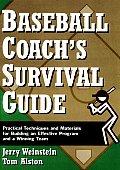 Baseball Coachs Survival Guide Practical Te