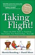 Taking Flight!: Master the Disc Styles to Transform Your Career, Your Relationships...Your Life, Student Edition Cover