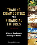 Trading Commodities & Financial Futures A Step By Step Guide to Mastering the Markets