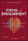 Firms Of Endearment How World Class Companies Profit From Passion & Purpose
