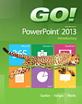 Go With Microsoft Powerpoint 2013 Introductory
