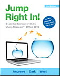 Jump Right In!: Essential Computer Skills Using Microsoft Office 2013