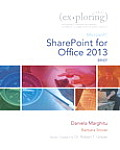 Exploring Microsoft Sharepoint for Office 2013, Brief (Exploring)