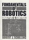 Fundamentals of Robotics : Analysis and Control (90 Edition)