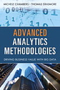 Advanced Analytics Methodologies: Driving Business Value with Big Data (FT Press Operations Management)