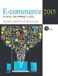 E-commerce 2015 : Business. Tech. Society. (11TH 15 Edition)