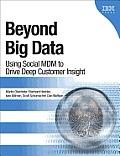 Beyond Big Data: Using Social MDM to Drive Deep Customer Insight (IBM Press)