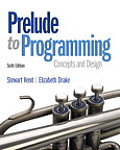 Prelude To Programming (6TH 15 Edition)