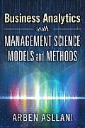 Business Analytics with Management Science Models and Methods (FT Press Operations Management)