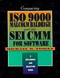 Comparing ISO 9000, Malcolm Baldrige, and the SEI CMM for Software: A Reference and Selection Guide