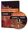 Design Fundamentals: Notes on Color Theory: Learn by Video (Learn by Video)