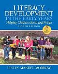 Literacy Development in the Early Years: Helping Children Read and Write, Enhanced Pearson Etext with Loose-Leaf Version -- Access Card Package