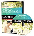 Workflow for Wedding Photographers: Learn by Video: Edit, Design, and Deliver Everything from Proofs to Album Layout in a Single Day (Learn by Video)