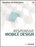 Responsive Mobile Design: Designing for Every Device (Game Design/Usability)