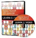 Express Yourself with JavaScript: Learn by Video: Lessons That Take You Beyond the Basics (Learn by Video)