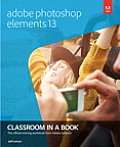 Adobe Photoshop Elements 13 Classroom in a Book (Classroom in a Book)