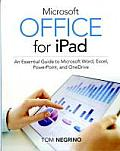 Microsoft Office for iPad an essential guide to Microsoft Word Excel Powerpoint & OneDrive