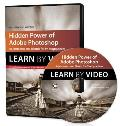 Hidden Power of Adobe Photoshop: Adjustments and Blends for Photographers: Learn by Video (Learn by Video)
