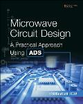 Microwave Circuit Design Using Ads: A Practical Approach