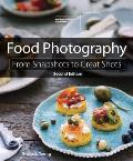 Food Photography: From Snapshots to Great Shots (From Snapshots to Great Shots)