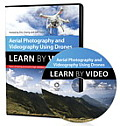 Aerial Photography and Videography Using Drones Learn by Video (Learn by Video)