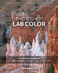 Photoshop Lab Color: The Canyon Conundrum and Other Adventures in the Most Powerful Colorspace