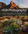 Hdr Photography: From Snapshots to Great Shots (From Snapshots to Great Shots)