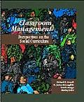 Classroom Management : Perspectives on the Social Curriculum (01 Edition)